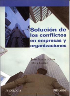La solución de conflictos en empresas y organizaciones